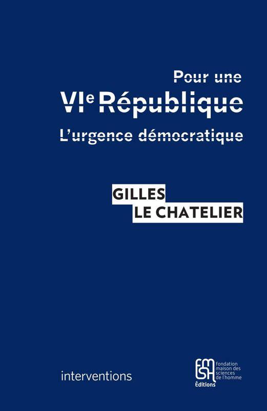 Pour Une Vie Republique L Urgence Democratique Gilles Le Chatelier Https Bib Uclouvain Be Opac Ucl Fr Chamo Chamo 3a1944476 I 0