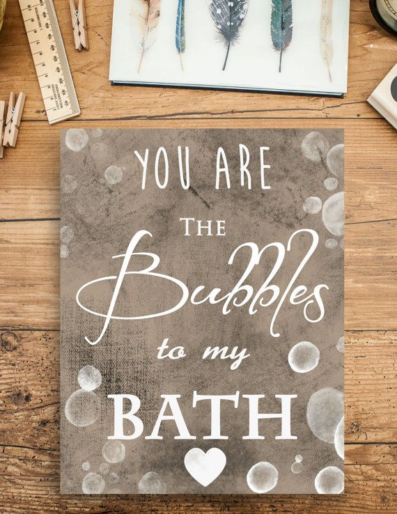 Printable You Are The Bubbles To My Bath Bathroom Decor Wall