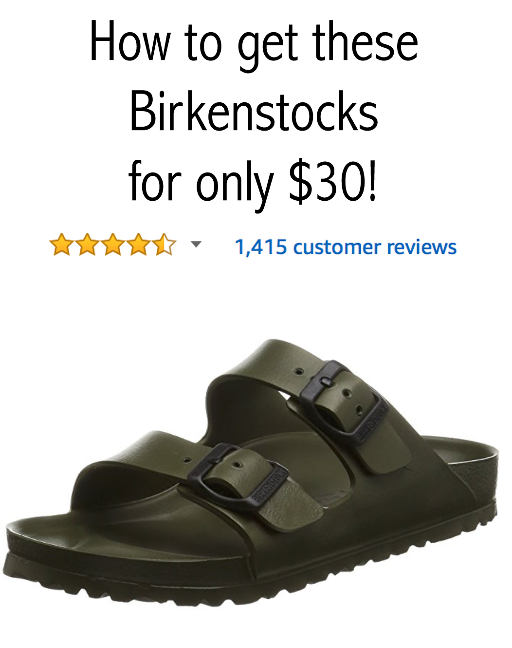 16ac86da673 How to get Birkenstocks for only  30