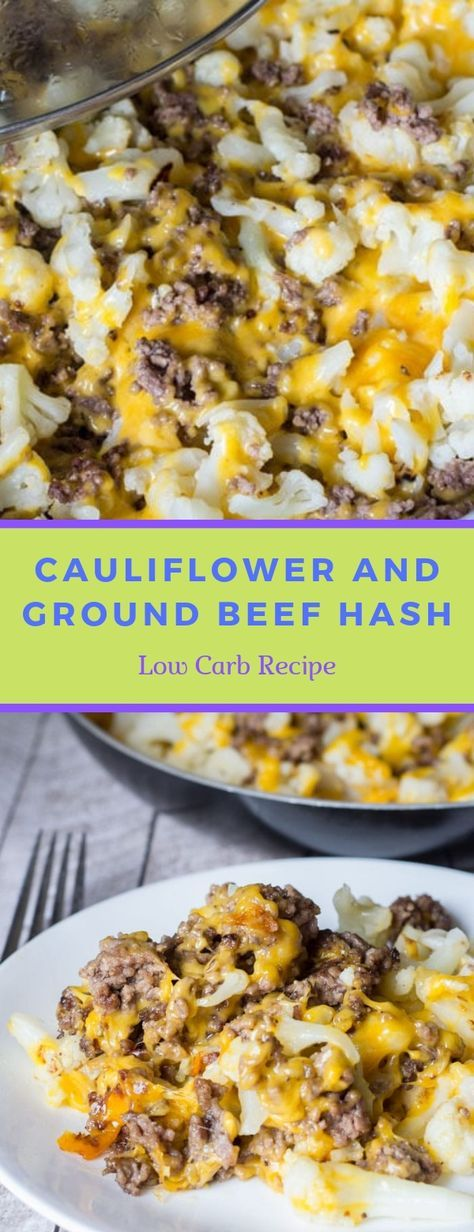 Cauliflower And Ground Beef Hash Low Carb Recipe Cauliflower Lowcarb Recipes Low Carb Diet Recipes Beef Recipes