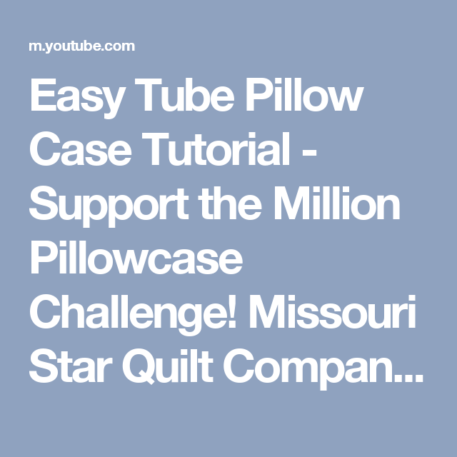 Easy Tube Pillow Case Tutorial - Support the Million Pillowcase ... : missouri quilt company pillowcase - Adamdwight.com