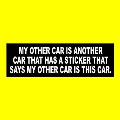 Funny my other car is another car window decal bumper sticker vinyl new unbranded