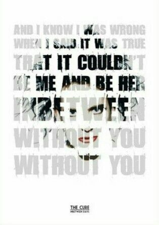 The Cure typography lyrics - Inbetween Days
