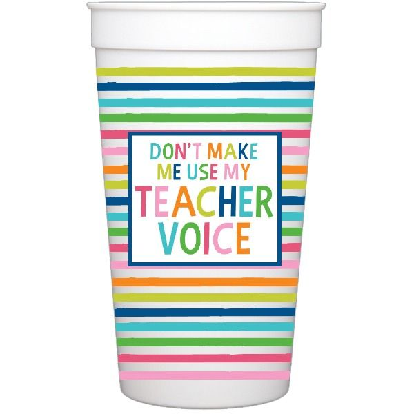 Don't Make Me Use My Teacher Voice 32 Oz. Stadium Cup