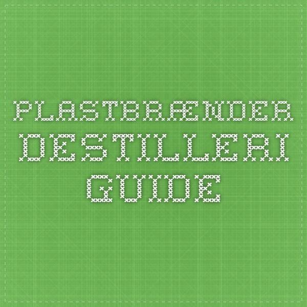 plastbrænder destilleri guide