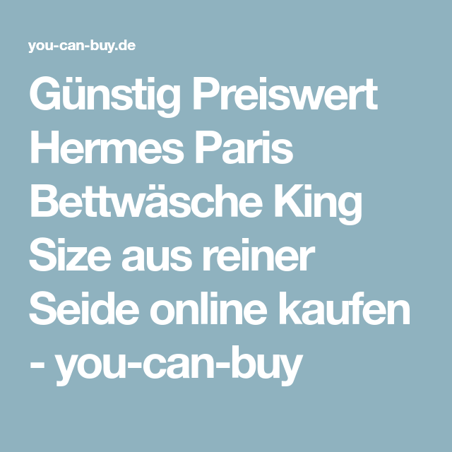 Günstig Preiswert Hermes Paris Bettwäsche King Size aus