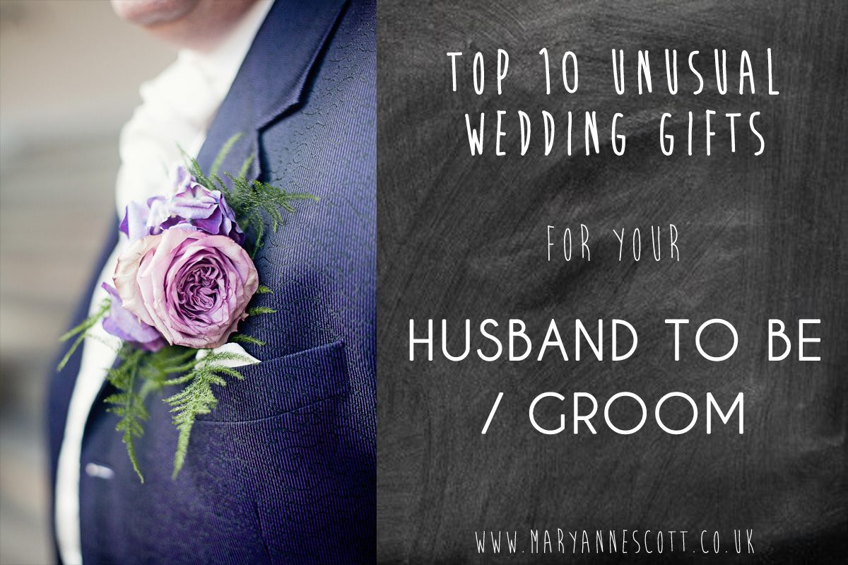 Great Wedding Gift For Husband: TOP 10 Unusual Wedding Gifts For Your Husband To Be Or