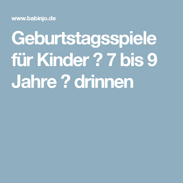 geburtstagsspiele f r kinder 7 bis 9 jahre drinnen. Black Bedroom Furniture Sets. Home Design Ideas