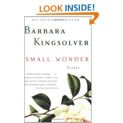 small wonder essays barbara kingsolver amazon small wonder essays barbara kingsolver 9780060504083 amazon com books