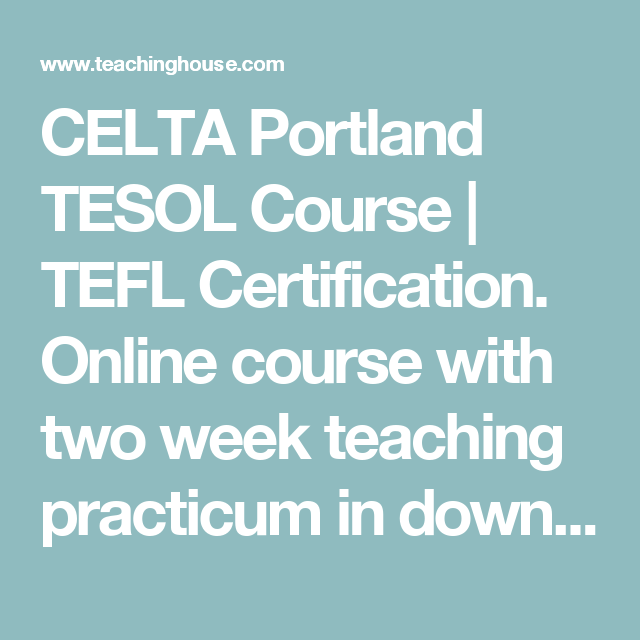 Celta Portland Tesol Course Tefl Certification Online Course With