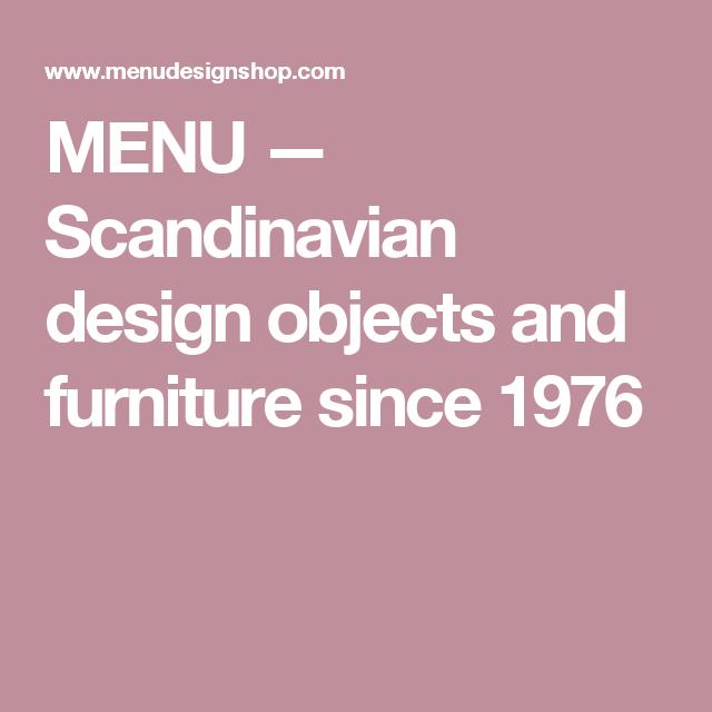 Menu Scandinavian Design Objects And Furniture Since 1976 Scandinavian Design Objects Design Menu