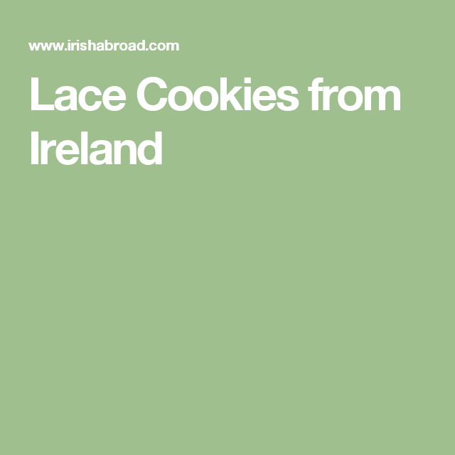 Lace Cookies from Ireland
