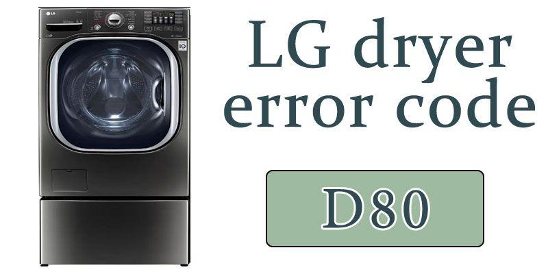 Lg Dryer Error Code D80 Lg Dryer Error Code Coding