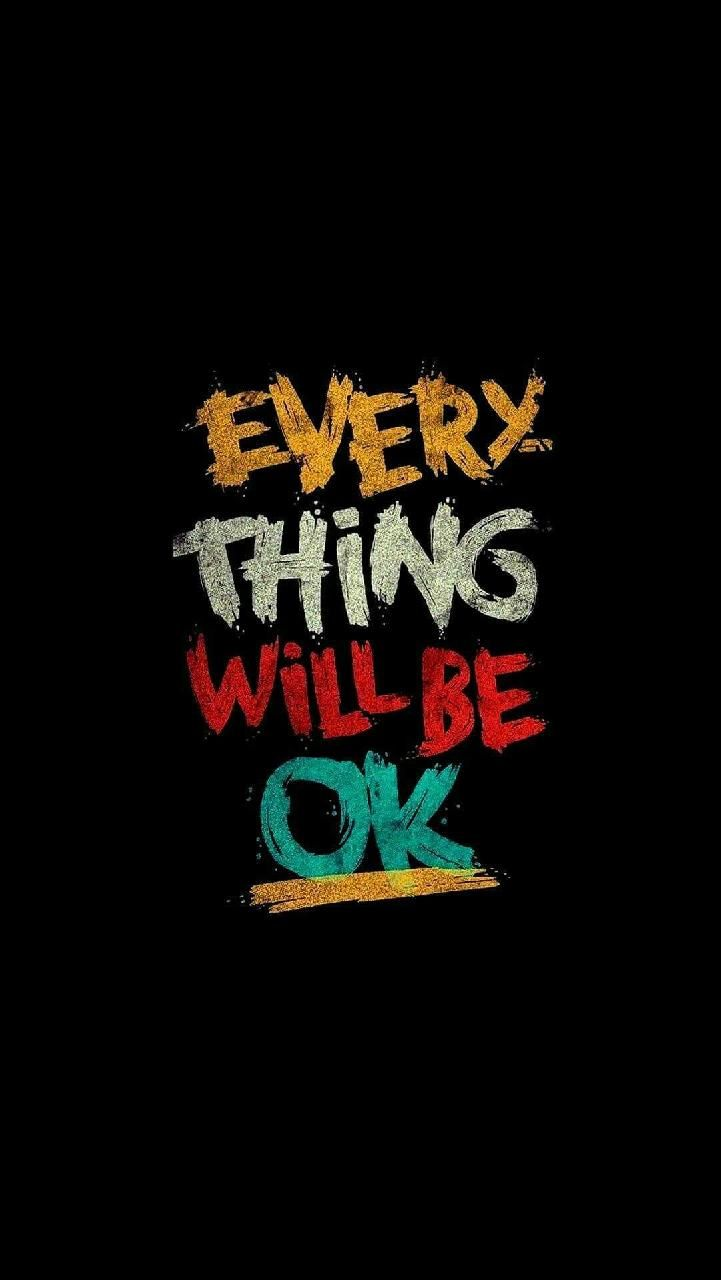 Download Everythingwillbeok Wallpaper By Wallpaperzones F2 Free On Zedge Now Browse Millions Of Wallpaper Iphone Quotes Wallpaper Quotes Amoled Wallpaper