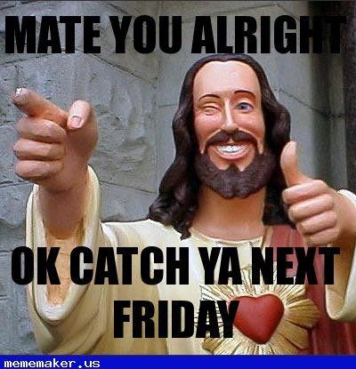 c0d492cca558a9d39ec62948976510b2 cool meme in mememaker us you alright mate buddy christ