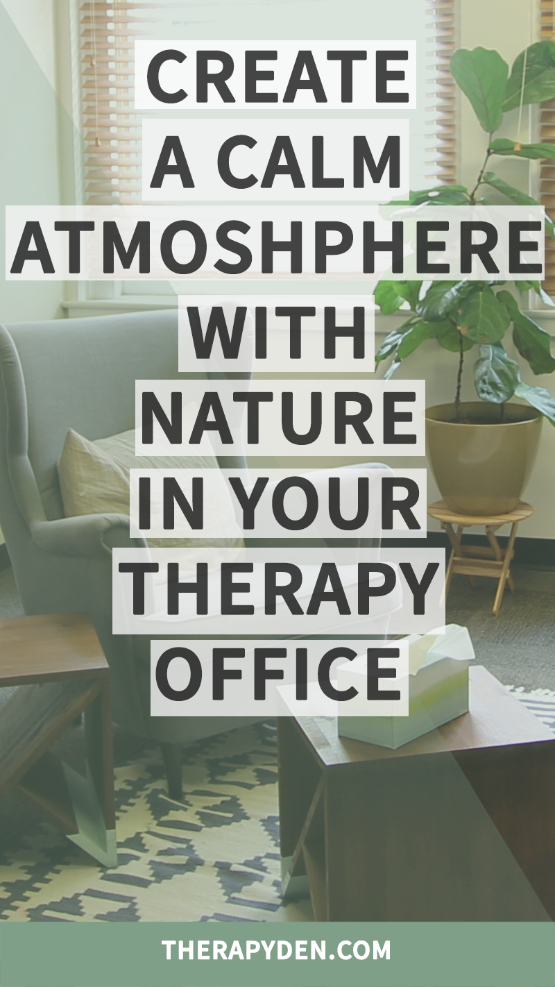 How to create a calm and relaxed atmosphere in your therapy office by adding house plants aquariums and landscape photography