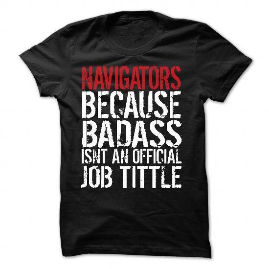 NAVIGATORS Because BassAss Isnt An Official Job Tittle - #tshirt illustration #tumblr sweatshirt. TAKE IT => https://www.sunfrog.com/Funny/NAVIGATORS-Because-BassAss-Isnt-An-Official-Job-Tittle.html?68278