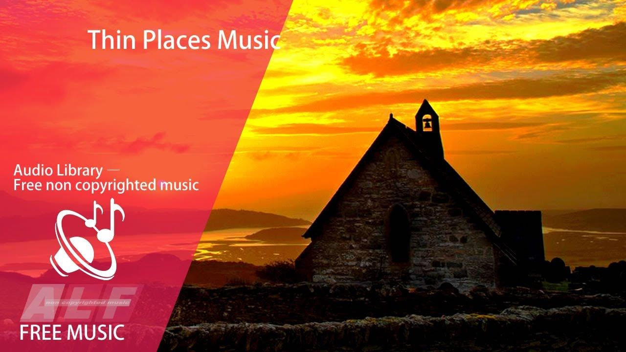 Thin Places Music Free Non Copyrighted Music In 2020 Copyright Free Music Music Free Music