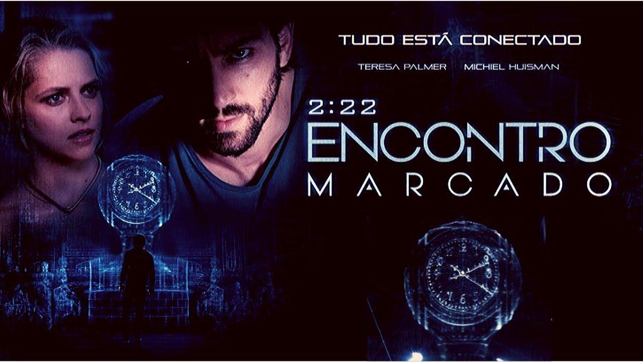 2:22 – ENCONTRO MARCADO Filme Completo Dublado HD Melhores Filmes ...