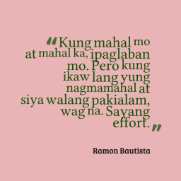 Ramon Bautista Sayang Ang effort | Love | Pinoy quotes, Be