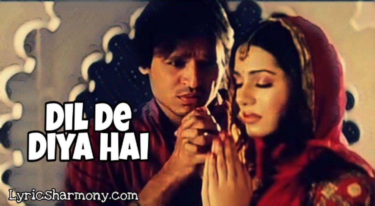 Dil De Diya Hai Lyrics Anand Raj Anand Lyrics Songs Song Lyrics