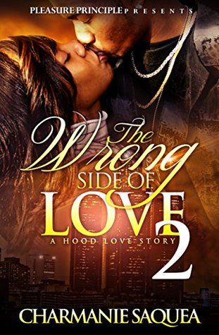 The Wrong Side Of Love 2: A Hood Love Story