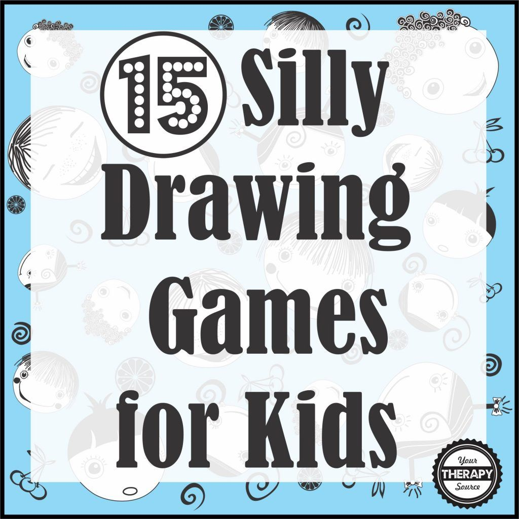 15 Silly Drawing Games For Kids Your Therapy Source Drawing Games For Kids Art Games For Kids Group Games For Kids