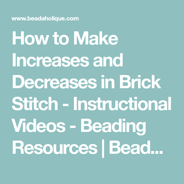 How To Make Increases And Decreases In Brick Stitch Instructional