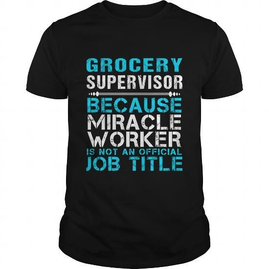 GROCERY SUPERVISOR Because FREAKIN Miracle Worker Isn't An Official Job Title T Shirts, Hoodies, Sweatshirts. CHECK PRICE ==► https://www.sunfrog.com/LifeStyle/GROCERY-SUPERVISOR--FREAKIN-Black-Guys.html?41382