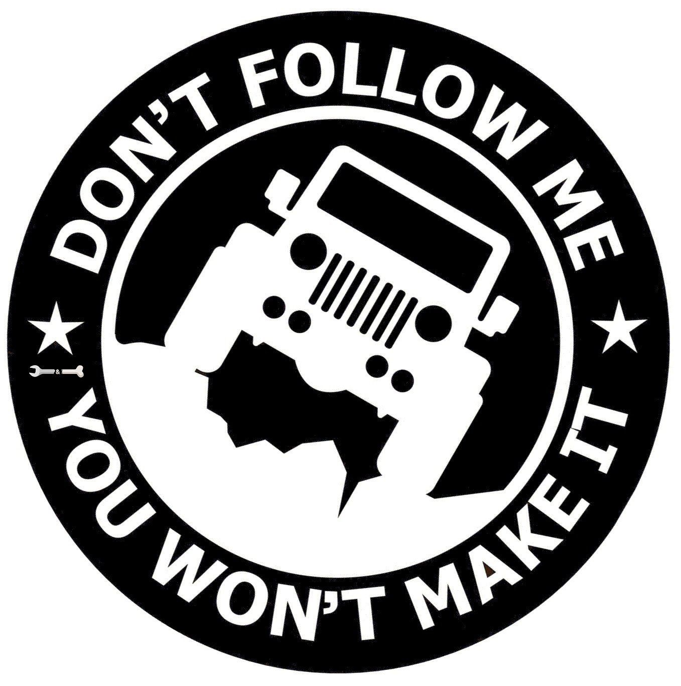 Amazon com jeep vinyl decal car sticker dont follow me you wont make it 5 8 inches diameter with whire graphics for rear glass window white