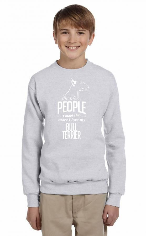 the more people i meet the more i love my bull terrier 1 Youth Sweatshirt