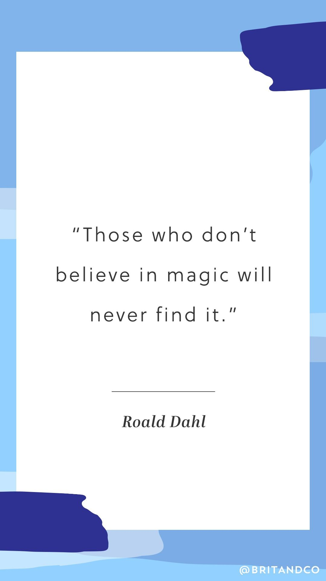 Love This Inspirational Quote From Author Roald Dahl