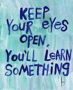 Keep Your Eyes Open Vision Quotes Pinterest Words Quotes And Eyes