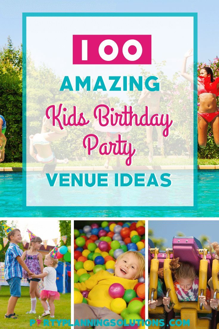 Kids Birthday Party Places.100 Amazing Kids Birthday Party Places To Think About