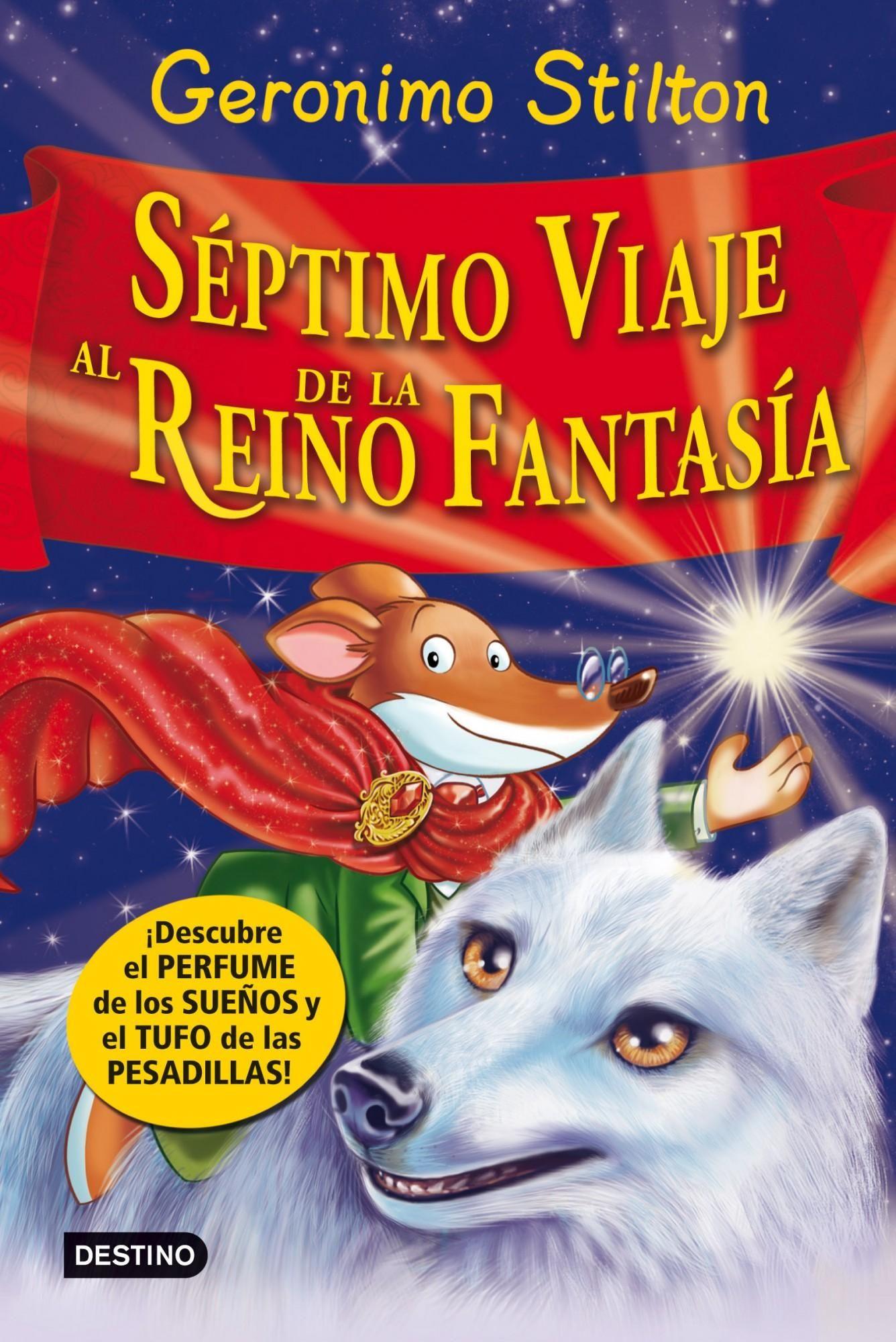 Séptimo viaje al Reino de la Fantasía. Geronimo Stilton. Destino, 2014