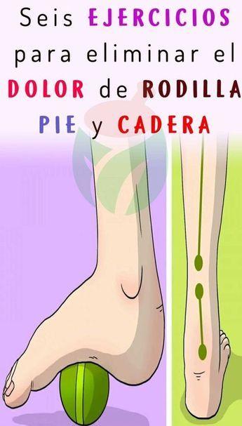 Seis Ejercicios Simples Para El Dolor De Rodilla Pie Y Cadera Health Remedies Health Easy Yoga