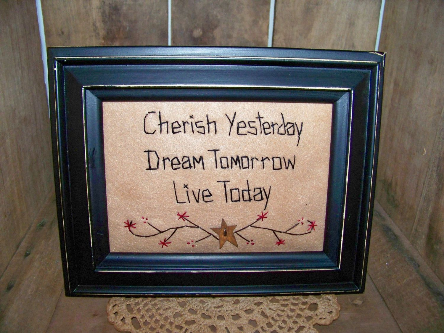 free images for primitive decor. | Primitive Stitchery Prim Decor CHERISH YESTERDAY DREAM TOMORROW LIVE ...