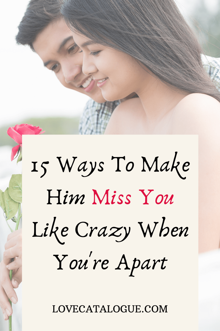 How To Make Your Boyfriend Miss You Like Crazy in 2020
