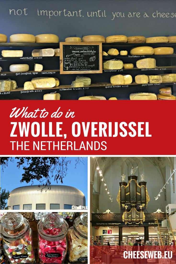 What To Do In Zwolle The Netherlands Netherlands Travel Netherlands Foodie Travel