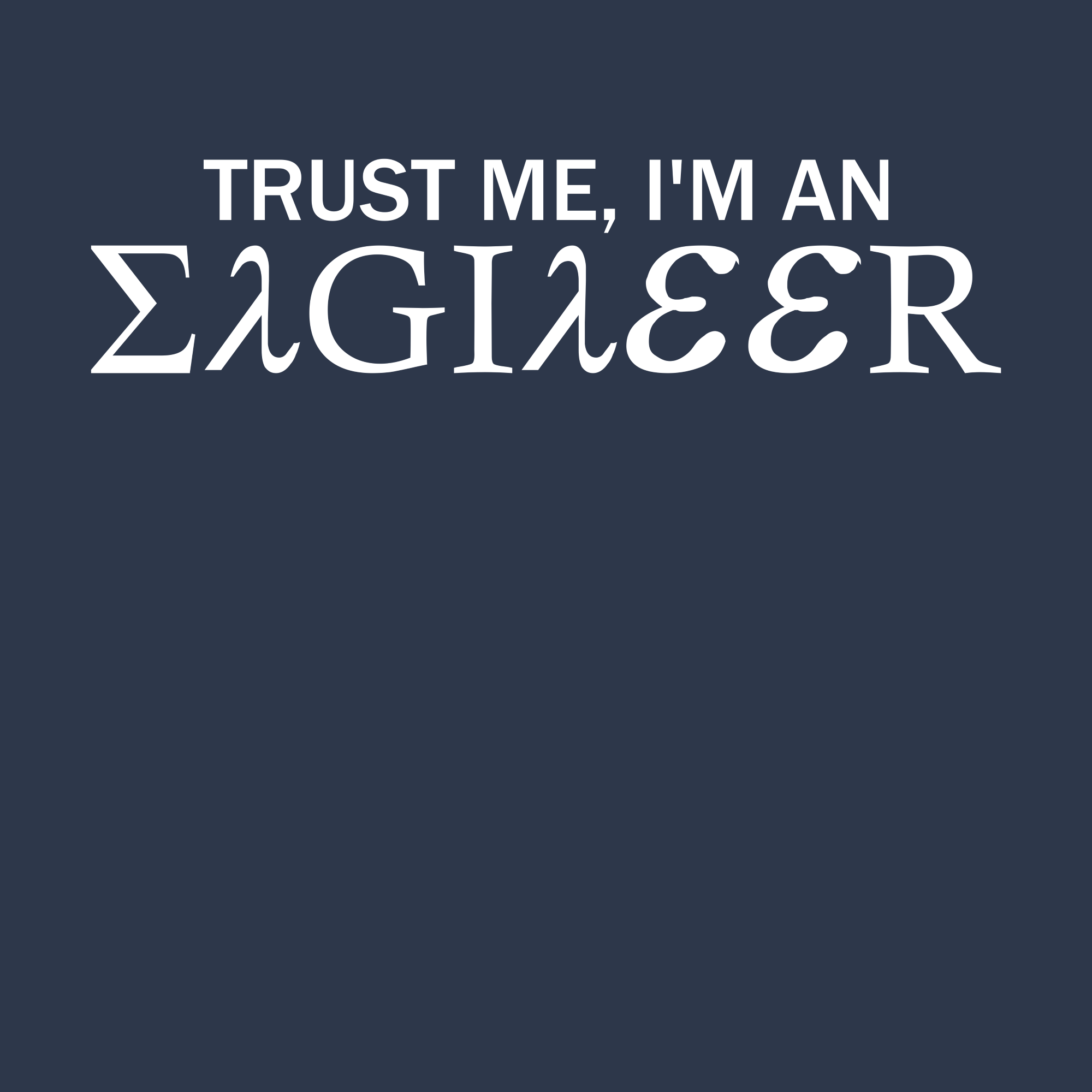 Trust Me I M An Engineer Symbols Funny Quotes For Instagram Im An Engineer Symbol Shirts