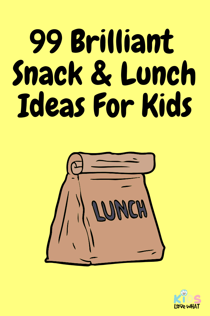 99 Brilliant Snack & Lunch Ideas For Kids images