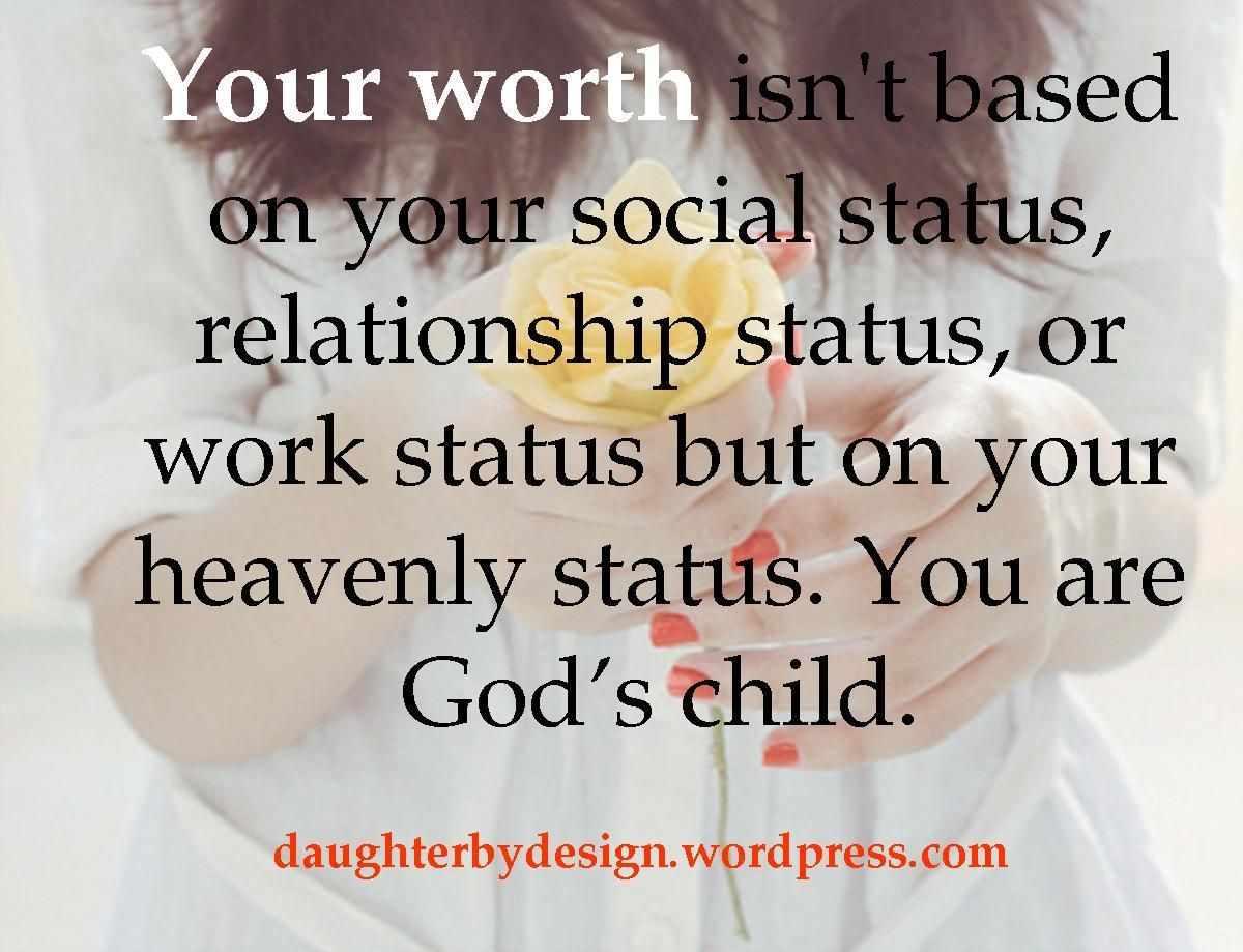 Your worth isn t based on your social status you are God s Child I am a Child of God Christian Quotes