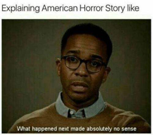 Explaining Ahs Like Ahs Meme American Horror Story Funny American Horror Story Memes American Horror