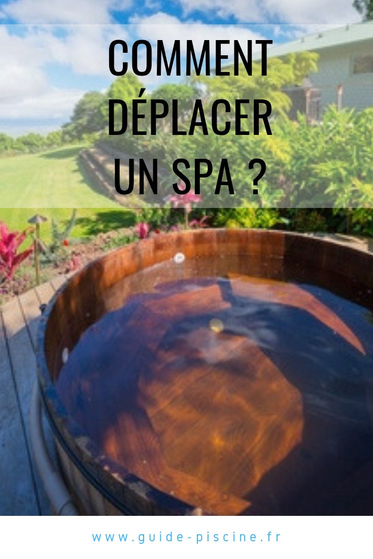 Comment Deplacer Un Spa Guide Piscine Fr Spa Spa Jacuzzi Spa Exterieur