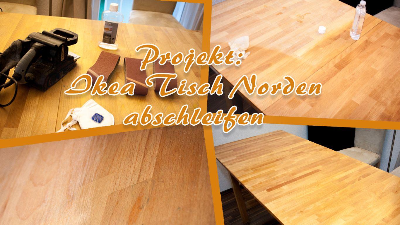 Projekt: Ikea Tisch Norden abschleifen  Ikea tisch norden, Ikea
