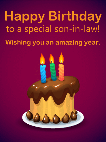 To A Special Son In Law Happy Birthday Card Birthday Greeting Cards By Davia Birthday Wishes For Son Happy Birthday Son Birthday Messages For Son