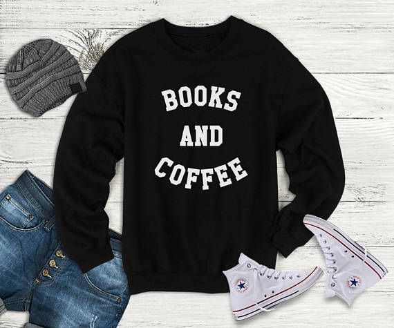 88ccc88f10ee4 Books and coffee sweatshirt college student gifts teen sweatshirt g ...