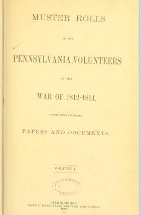 005 Muster Rolls of Pennsylvania Volunteers in the War of 1812