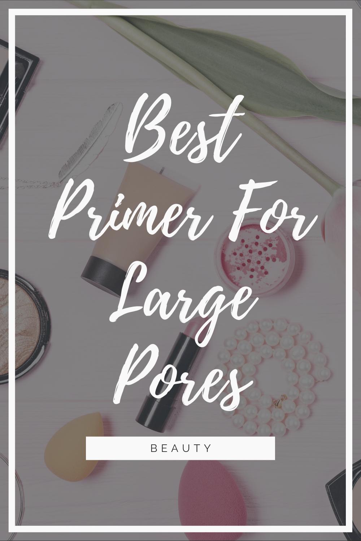 Best Primer For Large Pores in 2020 Best primer, Large