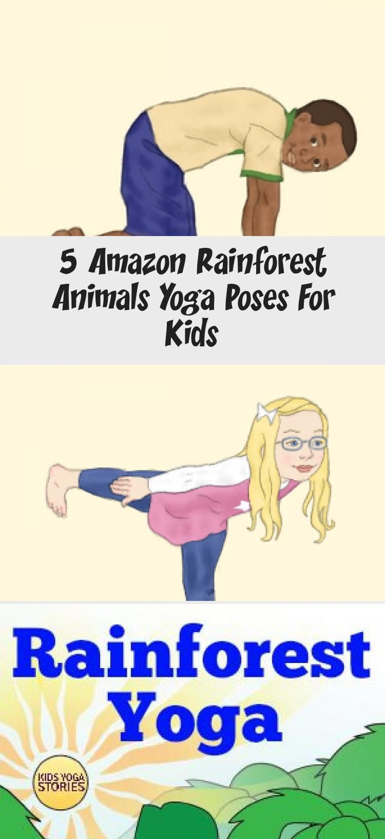 5 Easy And Fun Amazon Rainforest Animal Yoga Poses For Kids